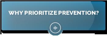 Why Prioritize Prevention